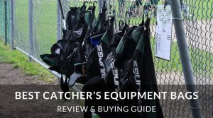Best Catcher's Equipment Bags (Review & Buying Guide)